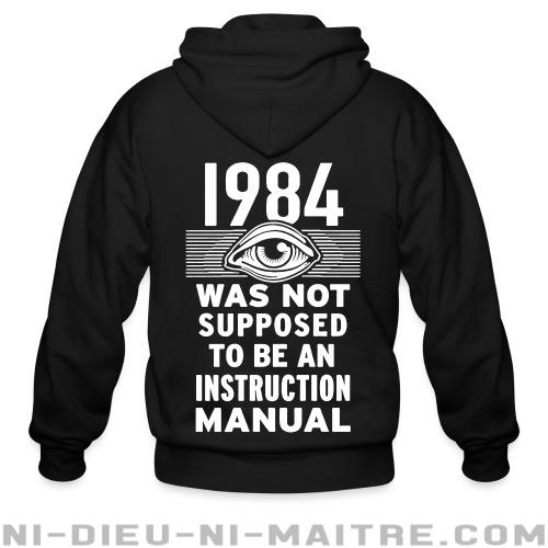 1984 was not supposed to be an instruction manual - Sweat zippé humour engagé