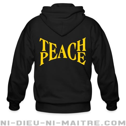Teach peace  - Sweat zippé anti-guerre