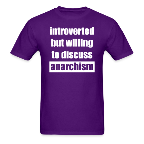 Introverted but willing to discuss anarchism