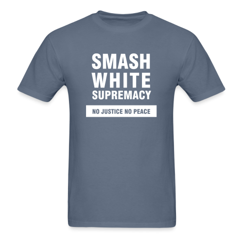 Smash white supremacy - no justice no peace