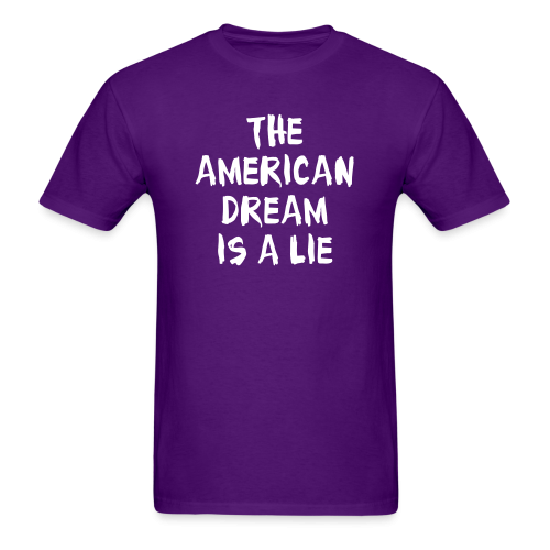 The American dream is a lie