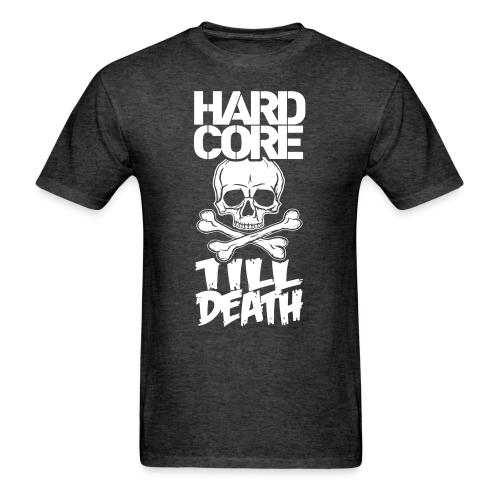 Hard core till death