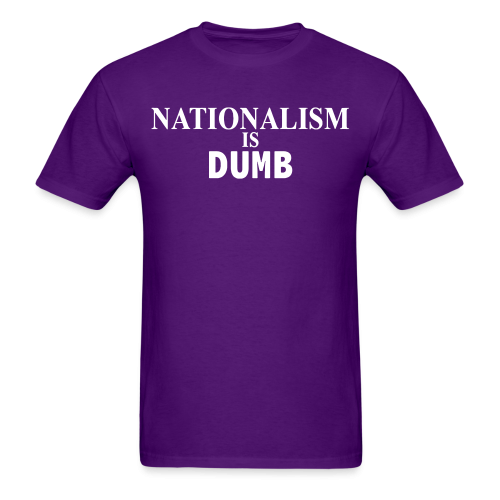 Nationalism is dumb