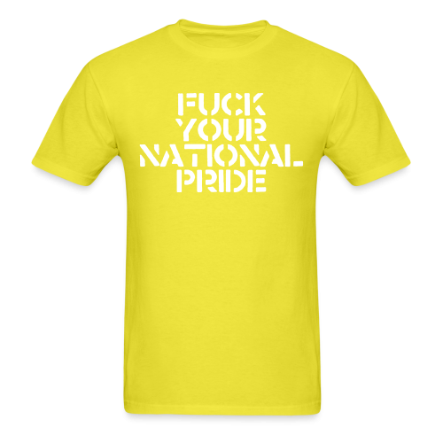 Fuck your national pride