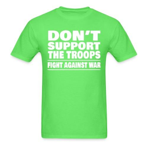 Don't support the troops - Fight against war