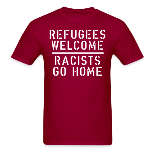 Refugees welcome - racists go home