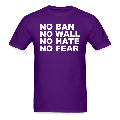No ban wall no hate no fear