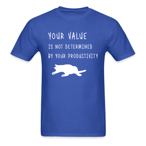 Your value is not determined by your productivity