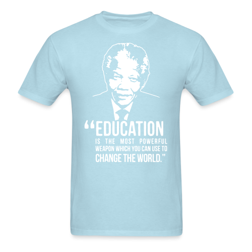 Education is the most powerful weapon which you can use to change the world (Nelson Mandela)