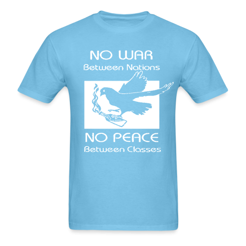 No war between nations - no peace between classes