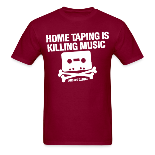 Home taping is killing music and it's illegal