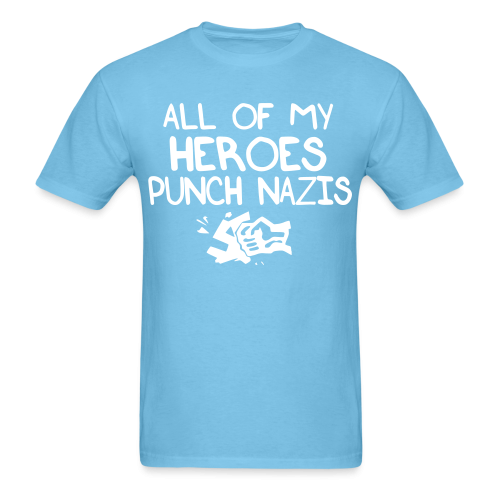 All of my heroes punch nazis